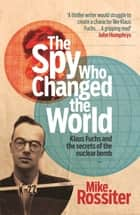 The Spy Who Changed The World ebook by Mike Rossiter