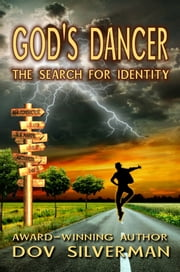 God's Dancer: A Search for Identity ebook by Dov Silverman