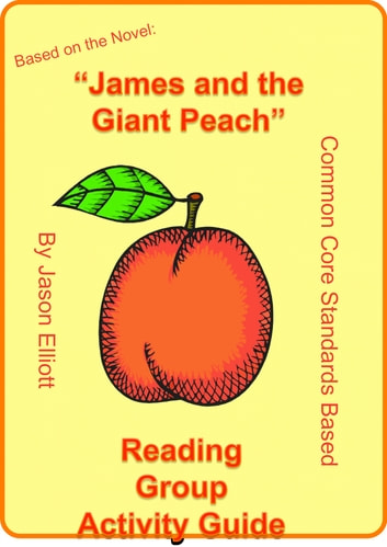 James and the Giant Peach Reading Group Activity Guide ebook by Jason Elliott