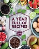 A Year Full of Recipes ebook by Love Food Editors,Christine France