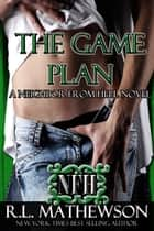 The Game Plan ebook by R.L. Mathewson