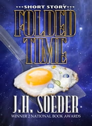 Folded Time ebook by J. H. Soeder