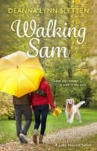 Walking Sam - A Lake Harriet Novel ebook by Deanna Lynn Sletten