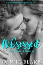 Obsessed - A New Adult Romance ebook by Olivia Blake