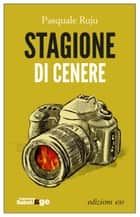 Stagione di cenere ebook by Pasquale Ruju