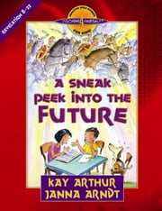 A Sneak Peek into the Future - Revelation 8-22 ebook by Kay Arthur,Janna Arndt