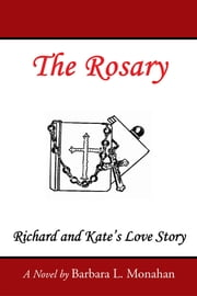 The Rosary ebook by Barbara L. Monahan
