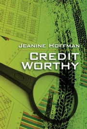 Credit Worthyt ebook by Jeanine Hoffman