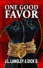 One Good Favor ebook by J.L. Langley