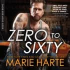 Zero to Sixty audiobook by Marie Harte