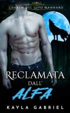 Reclamata dall'Alfa eBook by