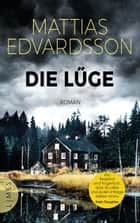 Die Lüge - Roman ebook by Mattias Edvardsson, Annika Krummacher