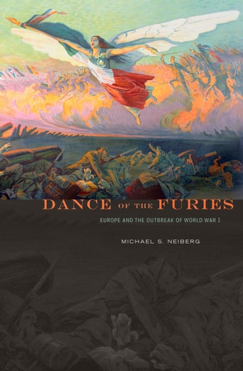 Dance of the Furies ebook by Michael S. Neiberg