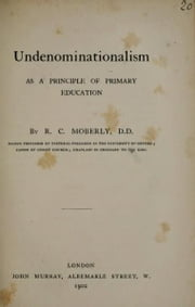 Undenominationalism ebook by Robert Campbell Moberly