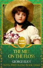 The Mill on the Floss Classic Novels: New Illustrated ebook by George Eliot