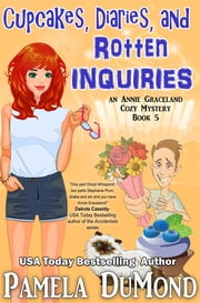 Cupcakes, Diaries, and Rotten Inquiries - Book 5 ebook by Pamela DuMond