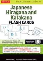 Japanese Hiragana & Katakana Flash Cards Kit Ebook - 200 Japanese Flash Cards Featuring Both Phonetic Alphabets, Language Guide, Wall Chart and Native Speaker Audio Pronunciations ebook by Glen McCabe, Emiko Konomi Ph.D.