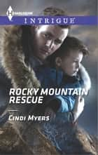 Rocky Mountain Rescue ebook by Cindi Myers
