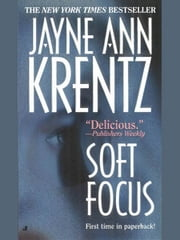 Soft Focus ebook by Jayne Ann Krentz