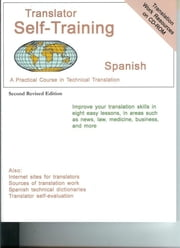 Translator Self-Training--Spanish - A Practical Course in Technical Translation ebook by Morry Sofer
