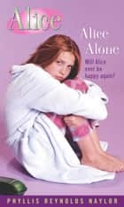 Alice Alone ebook by Phyllis Reynolds Naylor