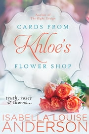 Cards From Khloe's Flower Shop ebook by Isabella Louise Anderson