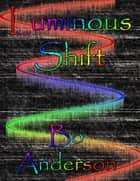 Luminous Shift Preview ebook by Bo Anderson