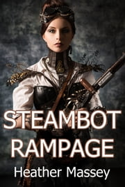 Steambot Rampage ebook by Heather Massey