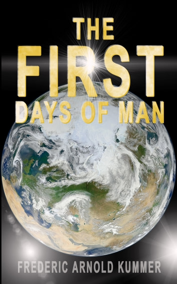 THE FIRST DAYS OF MAN - The Origin Of Civilization - Narrated For Young Readers ebook by Frederic Arnold Kummer