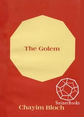 The Golem: Legends of the Ghetto of Parque ebook by Chayim Bloch