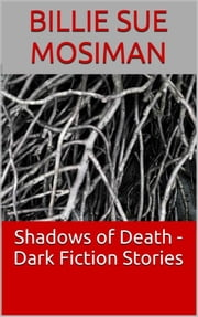 Shadowed Things - Stories of Murder, Mayhem, and Monsters ebook by Billie Sue Mosiman
