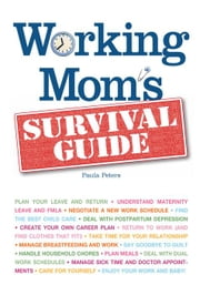 Working Mom's Survival Guide ebook by Peters, Paula