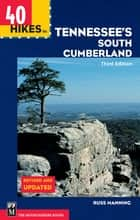 40 Hikes in Tennessee's South Cumberland - The True Story of the Kidnap and Escape of Four Climbers in Central Asia ebook by Russ Manning
