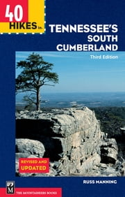 40 Hikes in Tennessee's South Cumberland, 3rd. Ed. - The True Story of the Kidnap and Escape of Four Climbers in Central Asia ebook by Russ Manning