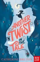 Another Twist in the Tale ebook by Catherine Bruton