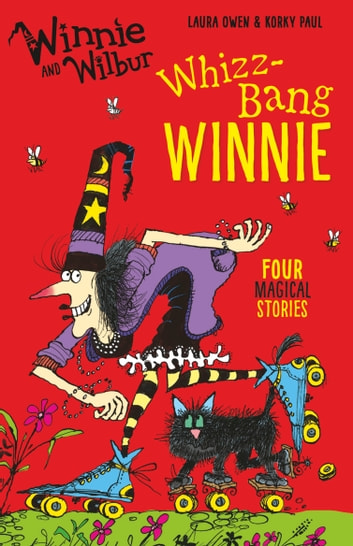 Winnie and Wilbur: Whizz Bang Winnie ebook by Laura Owen