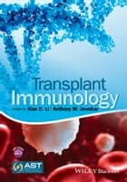 Transplant Immunology ebook by Xian C. Li,Anthony M. Jevnikar