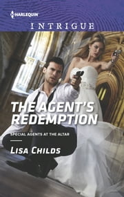 The Agent's Redemption - A Thrilling FBI Romance ebook by Lisa Childs