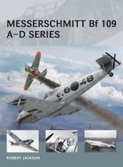 Messerschmitt Bf 109 A?D series ebook by Robert Jackson,Adam Tooby