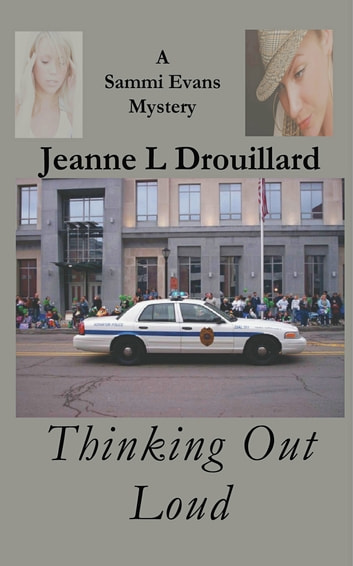Thinking Out Loud: A Sammi Evans Mystery ebook by Jeanne L. Drouillard