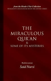The Miraculous Qur'an and Some of Its Mysteries (Ciltli) ebook by Ali Ünal,Bediüzzaman Said-i Nursi