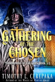 Gathering of the Chosen ebook by Timothy L. Cerepaka