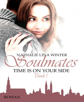 Soulmates - Time is on your side ebook by Nathalie Lina Winter
