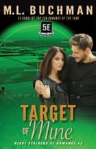 Target of Mine ekitaplar by M. L. Buchman
