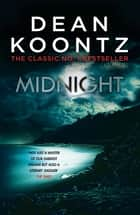 Midnight - A darkly thrilling novel of chilling suspense ebook by Dean Koontz