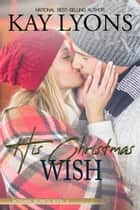 His Christmas Wish ebook by Kay Lyons