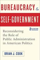 Bureaucracy and Self-Government ebook by Brian J. Cook