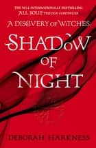 Shadow of Night - (All Souls 2) ebook by Deborah Harkness