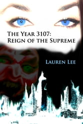 The Year 3107: Reign of the Supreme ebook by Lauren Lee