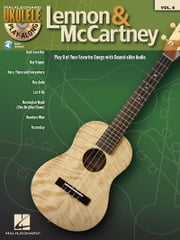 Lennon & McCartney - Ukulele Play-Along Volume 6 ebook by The Beatles,John Lennon,Paul McCartney